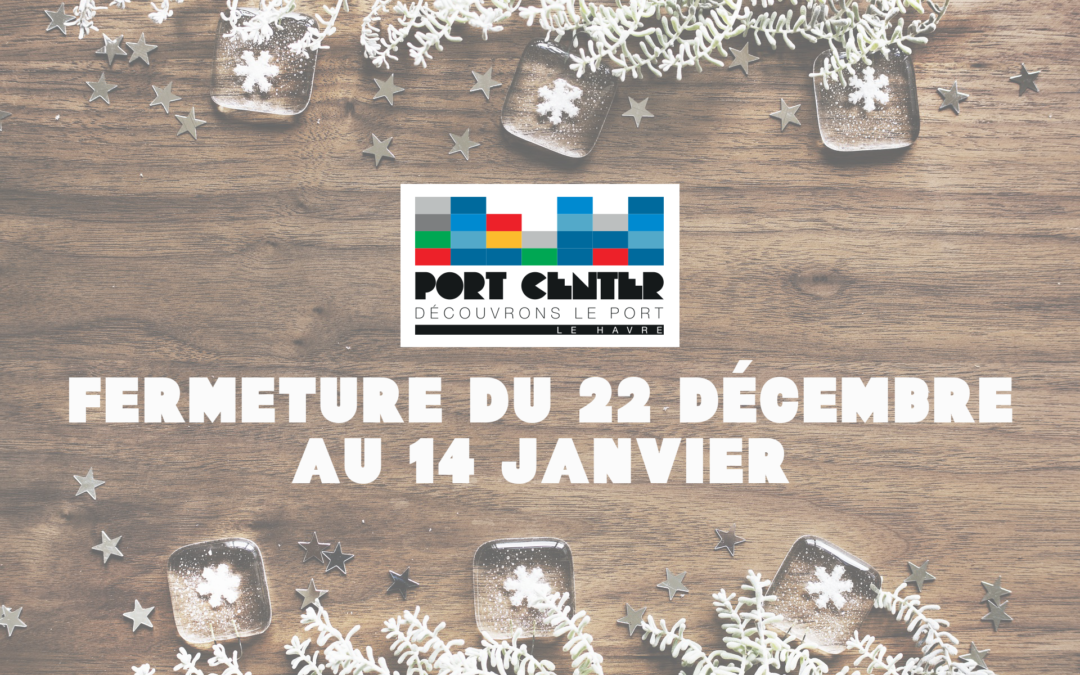 Fermeture du Port Center du 22/12/17 – 14/01/17